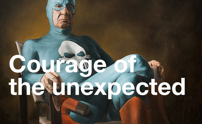 Courage of the Unexpected